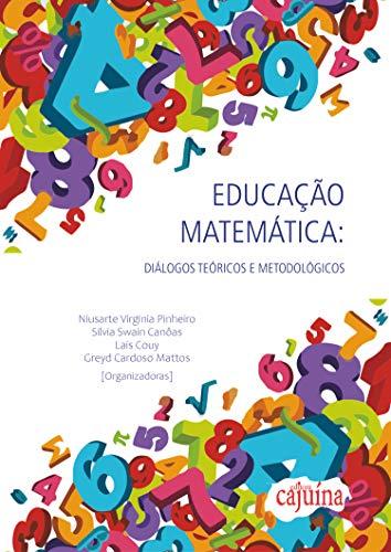 Couverture du livre Educação matemática: diálogos teóricos e metodológicos (Portuguese Edition)