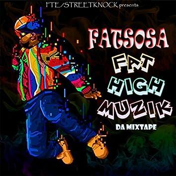 Fat High Muzik da Mixtape