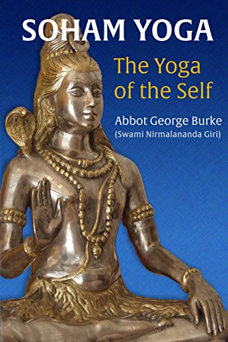 Soham Yoga: The Yoga of the Self: An In-Depth Guide to Effective Meditation (English Edition)