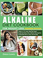 Alkaline Diet Cookbook for Weight Loss: 2 Books in 1 Dr. Lewis's Meal Plan Project Step-By-Step Guide on How to Kickstart Your Long-Term Transformation Path in a Tasty, Stress-Free Way (Premium Edition) (Dr. Lewis Meal Plan Project)