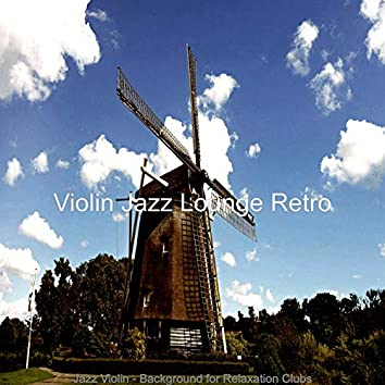 Jazz Violin - Background for Relaxation Clubs