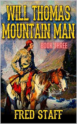 Will Thomas: Mountain Man: The Gathering (A Will Thomas: Mountain Man...