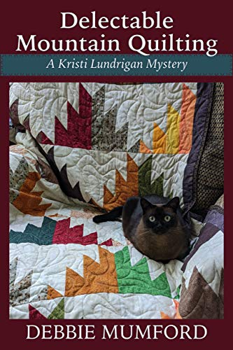 Delectable Mountain Quilting (Kristi Lundrigan Mysteries Book 1) by [Debbie Mumford]