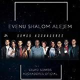 Evenu Shalom Alejem (Grupo Somos Adoradores)