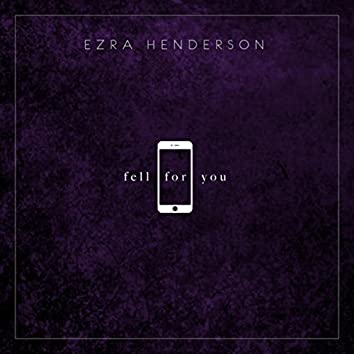Fell For You