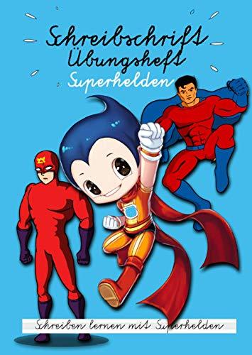 Schreibschrift Übungsheft Superhelden: Schreiben lernen mit Superhelden: für Jungs, Jungen | Schreiben üben | SAS Selbstlernheft | 1.+2.-Klasse | 125 Seiten Lineatur 1