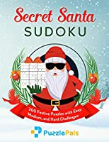 Secret Santa Sudoku: 200 Festive Puzzles with Easy, Medium, and Hard Challenges