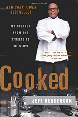 By Jeff Henderson - Cooked: My Journey from the Streets to the Stove