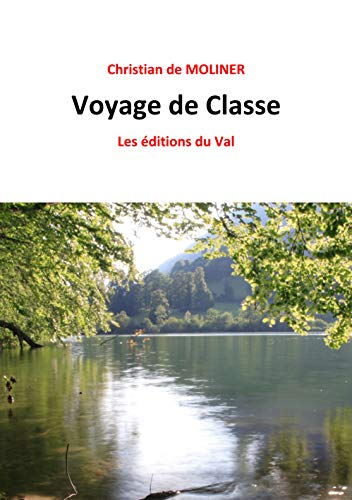 Couverture du livre Voyage de Classe: Les éditions du Val