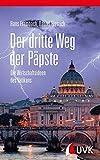 Der dritte Weg der Päpste. Die Wirtschaftsideen des Vatikans