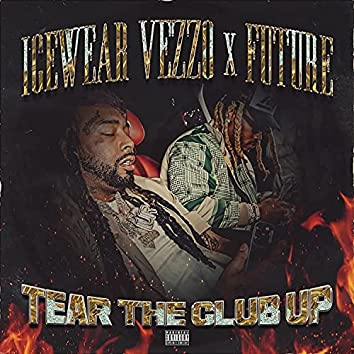 Tear The Club Up (feat. Future)