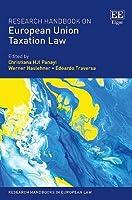Research Handbook on European Union Taxation Law (Research Handbooks in European Law)