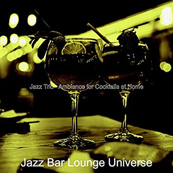 Jazz Trio - Ambiance for Cocktails at Home