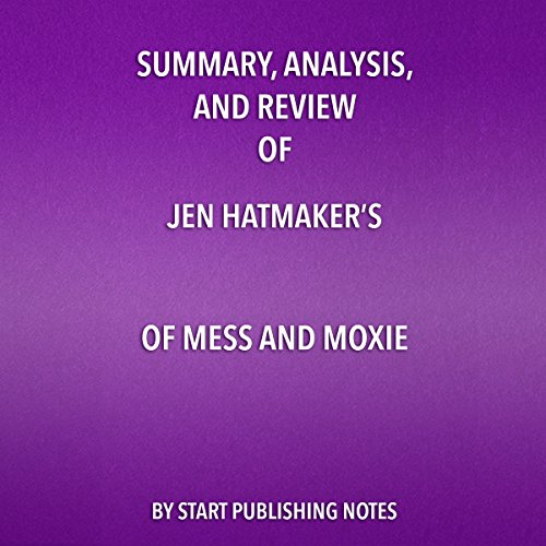 『Summary, Analysis, and Review of Jen Hatmaker's Of Mess and Moxie』のカバーアート