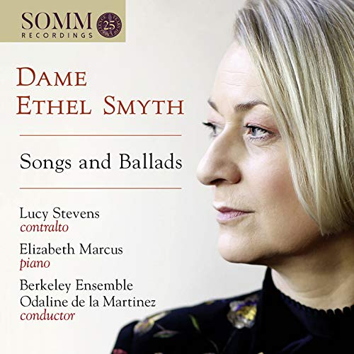Smyth: Songs And Ballads [Lucy Stevens; Elizabeth Marcus;Berkeley Ensemble; Odaline de la Martinez] [Somm Recordings: SOMMCD 0611]