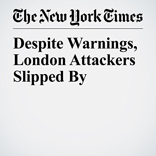 Despite Warnings, London Attackers Slipped By copertina