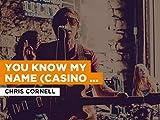 You Know My Name (Casino Royale) al estilo de Chris Cornell
