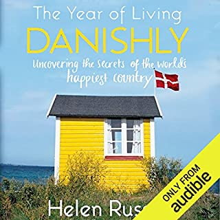 The Year of Living Danishly     Uncovering the Secrets of the World's Happiest Country              Written by:                                                                                                                                 Helen Russell                               Narrated by:                                                                                                                                 Lucy Price-Lewis                      Length: 9 hrs and 39 mins     84 ratings     Overall 4.6