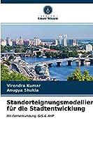 Standorteignungsmodellierung fuer die Stadtentwicklung
