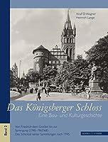 Das Konigsberger Schloss: Eine Bau- Und Kulturgeschichte