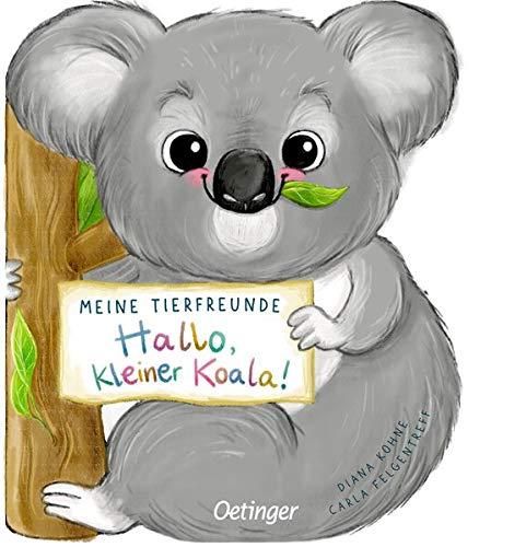 Meine Tierfreunde: Hallo, kleiner Koala!