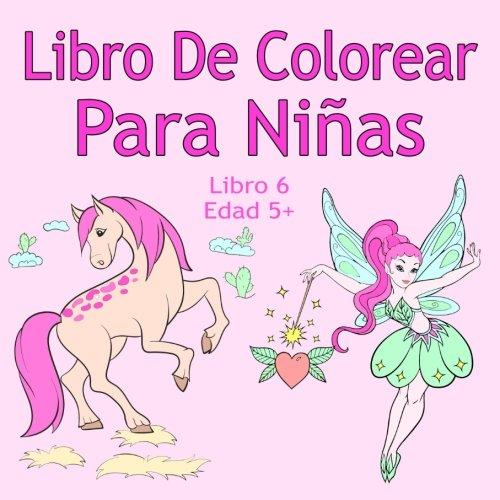 Libro De Colorear Para Niñas Libro 6 Edad 5+: Imágenes encantadoras como animales, unicornios, hadas, sirenas, princesas, caballos, gatos y perros para niños de 5 años en adelante