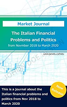 [invstem market]のThe Italian Financial Problems and Politics from Novmber 2018 to March 2020 (invstem) (English Edition)