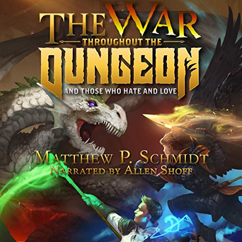 The War Throughout the Dungeon Audiobook By Matthew Schmidt cover art