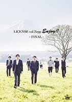 LICENSE vol.Zepp ENJOY!!~FINAL~ [DVD]