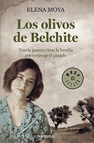 Los olivos de Belchite: Tras la guerra viene la batalla por conjurar el pasado (BEST SELLER)