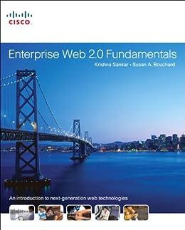 Enterprise Web 2.0 Fundamentals by [Krishna Sankar, Susan A. Bouchard]