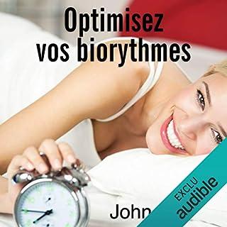 Optimisez vos biorythmes                   De :                                                                                                                                 John Ellis                               Lu par :                                                                                                                                 Bertrand Dubail                      Durée : 2 h et 14 min     1 notation     Global 5,0