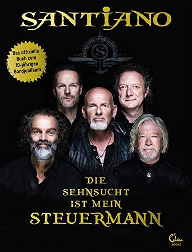 Die Sehnsucht ist mein Steuermann: Das erste offizielle Buch zur Band