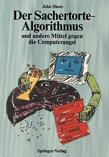 Der Sachertorte-Algorithmus und Andere Mittel Gegen die Computerangst (Springer Compass)