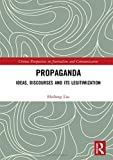 Propaganda: Ideas, Discourses and its Legitimization (Chinese Perspectives on Journalism and Communication)