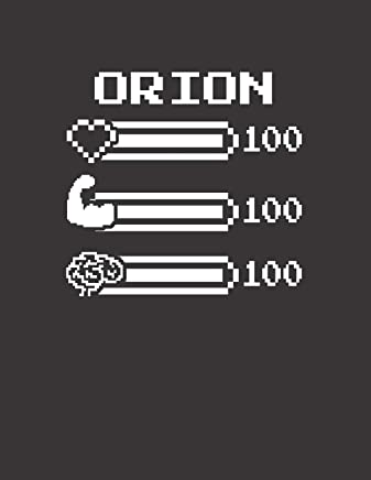 ORION: Pixel Retro Game 8 Bit Design Blank Composition Notebook College Ruled, Name Personalized for Boys & Men. Gaming Desk Stuff for Gamer Boys. ... Gift. Birthday & Christmas Gift for Men.