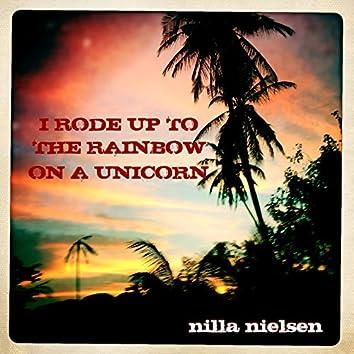 I Rode up to the Rainbow on a Unicorn
