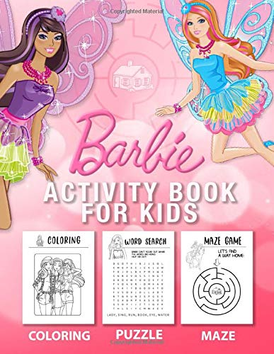 Barbie Activity Book For Kids: Plenty Of Exciting Games In An Amazing Book Of Barbie: Puzzle, Connect The Dot, Find The Correct Shadow And More Bringing Your Beloved Kids Hours Of Happiness