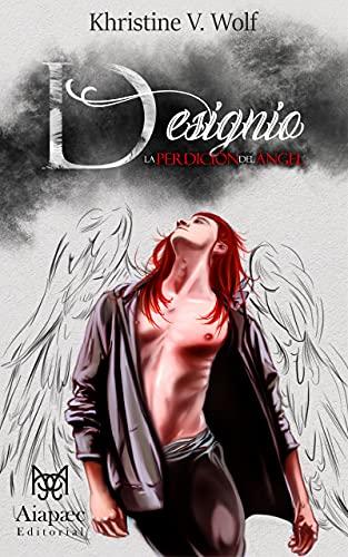 Designio: La perdición del ángel (Ángel del Destino nº 2) de Khristine V. Wolf