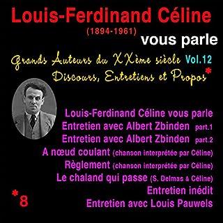 Couverture de Louis-Ferdinand Céline vous parle (Grands Auteurs du XXème siècle : Discours, Entretiens et Propos 12)