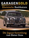 Garagengold: Rheinische Raubkatzen – Die Jaguar-Sammlung von Dieter Zens