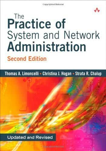 The Practice of System and Network Administration by Thomas A. Limoncelli (2007-07-05)