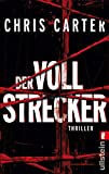Der Vollstrecker: Thriller (Ein Hunter-und-Garcia-Thriller, Band 2) - Chris Carter