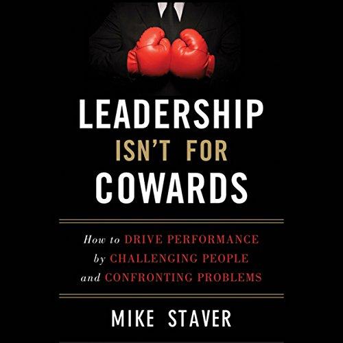 Leadership Isn't for Cowards cover art