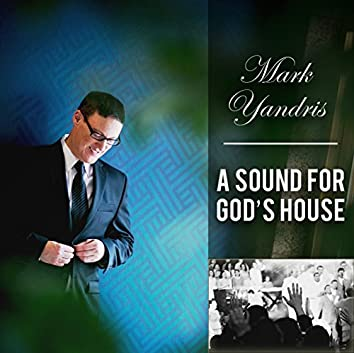 A Sound for God's House