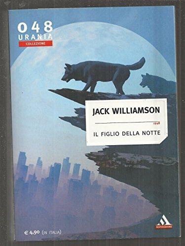 Urania Collezione 048: Il Figlio Della Notte Di Jack Williamson