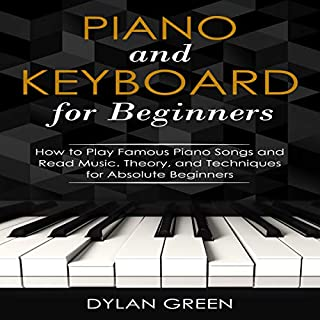 Piano and Keyboard for Beginners: How to Play Famous Piano Songs and Read Music audiobook cover art