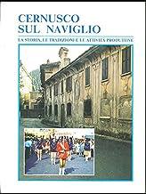 Cernusco sul Naviglio - la storia, le tradizioni e le attivita' produttive