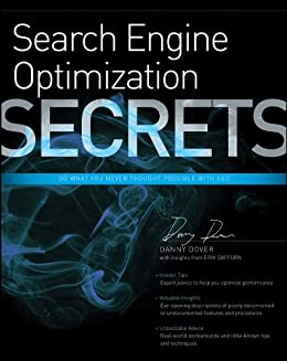 Search Engine Optimization (SEO) Secrets: Do What You Never Thought Possible with SEO by [Danny Dover, Erik Dafforn]