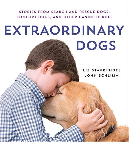 Compare Textbook Prices for Extraordinary Dogs: Stories from Search and Rescue Dogs, Comfort Dogs, and Other Canine Heroes  ISBN 9781250201409 by Stavrinides, Liz,Schlimm, John